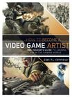 How to Become a Video Game Artist: The Insider's Guide to Landing a Job in the Gaming World Cover Image