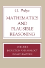 Mathematics and Plausible Reasoning, Volume 1: Induction and Analogy in Mathematics (Princeton Paperback) Cover Image