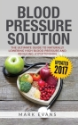 Blood Pressure: Blood Pressure Solution: The Ultimate Guide to Naturally Lowering High Blood Pressure and Reducing Hypertension (Blood Cover Image