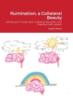 Rumination, a Collateral Beauty: Letting go of long held, lingering thoughts, and making them poetic Cover Image