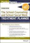The School Counseling and School Social Work Treatment Planner, with Dsm-5 Updates, 2nd Edition (PracticePlanners) Cover Image