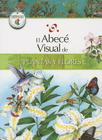 El Abece Visual de Plantas y Flores = The Illustrated Basics of Plants and Flowers Cover Image