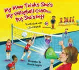 My Mom Thinks She's My Volleyball Coach... But She's Not Cover Image