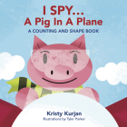 I Spy... A Pig in a Plane: A Counting and Shape Book (Creative Kids Series) Cover Image