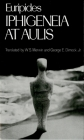Iphigeneia at Aulis (Greek Tragedy in New Translations) Cover Image