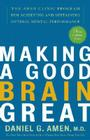 Making a Good Brain Great: The Amen Clinic Program for Achieving and Sustaining Optimal Mental Performance Cover Image