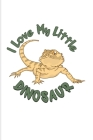 I Love My Little Dinosaur: Funny Reptile Humor 2020 Planner - Weekly & Monthly Pocket Calendar - 6x9 Softcover Organizer - For Lizards & Leopard Cover Image