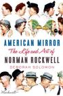 American Mirror: The Life and Art of Norman Rockwell Cover Image