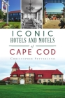 Iconic Hotels and Motels of Cape Cod (Landmarks) Cover Image
