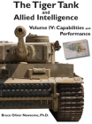 The Tiger Tank and Allied Intelligence: Capabilities and Performance Cover Image