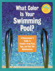What Color Is Your Swimming Pool?: A Homeowner's Guide to Trouble-Free Pool, Spa, and Hot Tub Maintenance Cover Image