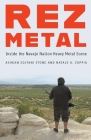 Rez Metal: Inside the Navajo Nation Heavy Metal Scene Cover Image
