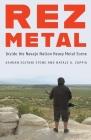 Rez Metal: Inside the Navajo Nation Heavy Metal Scene Cover Image