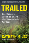 Trailed: One Woman's Quest to Solve the Shenandoah Murders Cover Image
