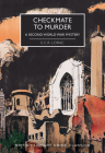 Checkmate to Murder: A Second World War Mystery (British Library Crime Classics) Cover Image