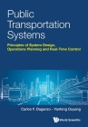 Public Transportation Systems: Principles of System Design, Operations Planning and Real-Time Control Cover Image