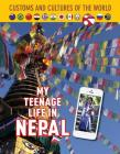 My Teenage Life in Nepal (Custom and Cultures of the World #12) Cover Image