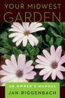 Your Midwest Garden: An Owner's Manual Cover Image