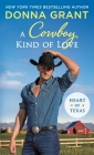 A Cowboy Kind of Love: Heart of Texas Cover Image