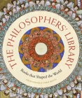 The Philosophers' Library: Books that Shaped the World (Liber Historica) Cover Image