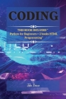Coding: THIS BOOK INCLUDES Python for Beginners + 2 books HTML Programming Cover Image