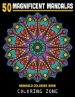 50 Magnificent Mandalas: Mandala Coloring Book: Coloring Pages For Meditation And Happiness (Vol.1) Cover Image