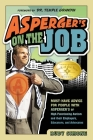 Asperger's on the Job: Must-Have Advice for People with Asperger's or High Functioning Autism, and Their Employers, Educators, and Advocates Cover Image