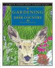 Gardening in Deer Country: For the Home and Garden (Brick Tower Press Garden Guide) Cover Image