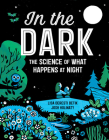 In the Dark: The Science of What Happens at Night Cover Image