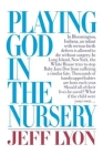 Playing God in the Nursery Cover Image