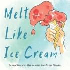 Melt Like Ice Cream Cover Image