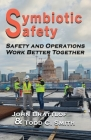 Symbiotic Safety: Safety and Operations Work Better Together Cover Image