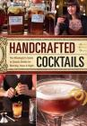 Handcrafted Cocktails: The Mixologist's Guide to Classic Drinks for Morning, Noon & Night Cover Image