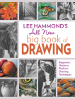 Lee Hammond's All New Big Book of Drawing: Beginner's Guide to Realistic Drawing Techniques Cover Image