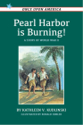 Pearl Harbor Is Burning!: A Story of World War II (Once Upon America) Cover Image