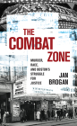 The Combat Zone: Murder, Race, and Boston's Struggle for Justice Cover Image