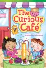 The Curious Café (Read! Explore! Imagine! Fiction Readers: Level 3.4) Cover Image