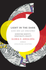 Light in the Dark/Luz En Lo Oscuro: Rewriting Identity, Spirituality, Reality (Latin America Otherwise) Cover Image
