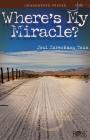 Where's My Miracle?: Unanswered Prayer (Joni Eareckson Tada) Cover Image