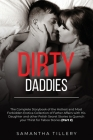 Dirty Daddies: The Complete Storybook of the Hottest and Most Forbidden Erotica Collection of Father Affairs with His Daughter and ot Cover Image