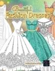 Beautiful fashion dresses coloring book for adults, beautiful dresses coloring book: Geometric pattern coloring books for adults Cover Image