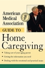 American Medical Association Guide to Home Caregiving Cover Image