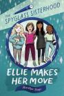 Ellie Makes Her Move (The Spyglass Sisterhood #1) Cover Image