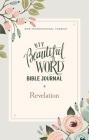 Niv, Beautiful Word Bible Journal, Revelation, Paperback, Comfort Print Cover Image