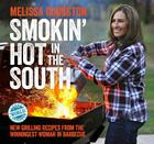 Smokin' Hot in the South: New Grilling Recipes from the Winningest Woman in Barbecue Cover Image