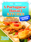 A Portuguese-Hawaii Kitchen: The Local Food of Island Portuguese Cover Image