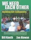 We Need Each Other: Building Gift Community Cover Image