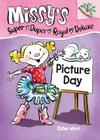 Picture Day: A Branches Book (Missy's Super Duper Royal Deluxe #1) Cover Image