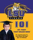 LSU 101 (My First Text-Board-Book) Cover Image