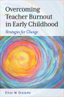 Overcoming Teacher Burnout in Early Childhood: Strategies for Change Cover Image